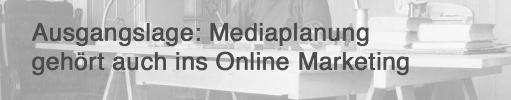 Ausgangslage Online Mediaplanung