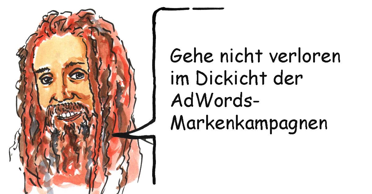 AdWords-Markenkampagnen: Nicht im Dickicht verlorengehen